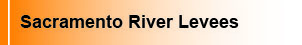 Link to Sacramento Levee Upgrades - Sacramento River Levee Work